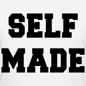 Self Made - Women's T-Shirt