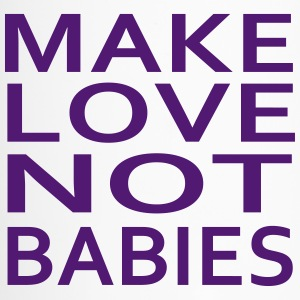 make love not babies Bottles & Mugs - Travel Mug