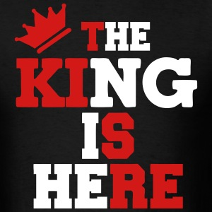 THE KING IS HERE - Men's T-Shirt