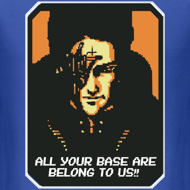 All your base are belong to us (Mens)