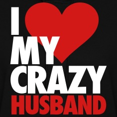 I Love My Crazy Husband Hoodies