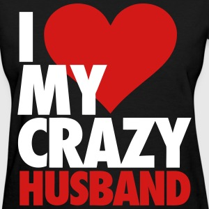 I Love My Crazy Husband Women's T-Shirts - Women's T-Shirt