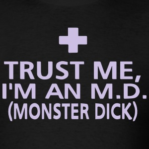 TRUST ME I'M AN MEDICAL DOCTOR - Men's T-Shirt