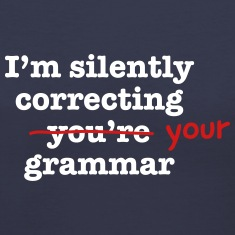I'm Silently Correcting Your Grammar Women's T-Shirts