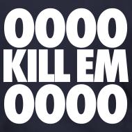 Design ~ OOOO Kill Em OOOO Zip Hoodies & Jackets
