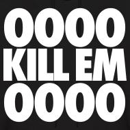Design ~ OOOO Kill Em OOOO Hoodies