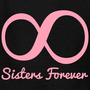 Sisters Forever Infinity Kids' Shirts - Kids' T-Shirt
