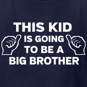 This kid is going to be a big brother Kids' Shirts - Kids' T-Shirt