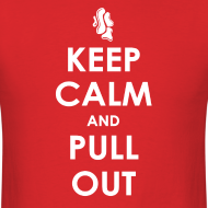 Design ~ Keep Calm and Pull Out