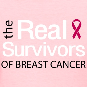 The Real Survivors of Breast Cancer Women's T-Shirts - Women's T-Shirt