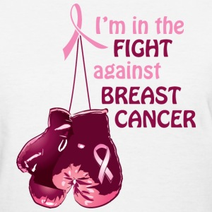 I'm in the fight against breast cancer Women's T-Shirts - Women's T-Shirt