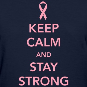 Keep Calm and Stay Strong Women's T-Shirts - Women's T-Shirt