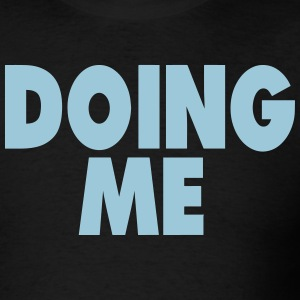 DOING ME - Men's T-Shirt