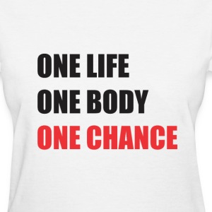 One life one body one chance Women's T-Shirts - Women's T-Shirt