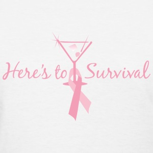 Here's to Survival Women's T-Shirts - Women's T-Shirt