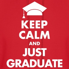 Keep Calm and Just Graduate Hoodies