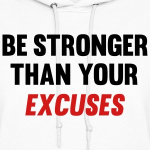 Be Stronger Than Your Excuses Hoodies - Women's Hoodie