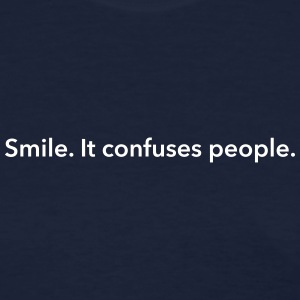 Smile. It confuses people. Women's T-Shirts - Women's T-Shirt