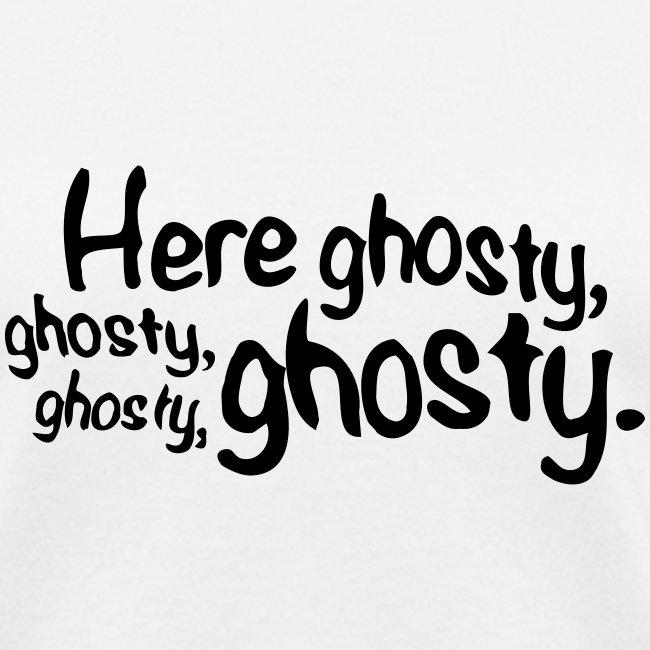 Here ghosty...Women's Tee