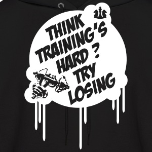 Think Training´s Hard ? Try Losing Hoodies - Men's Hoodie