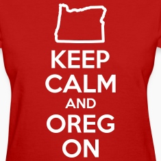 Keep Calm and Oregon Women's T-Shirts