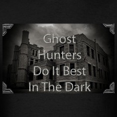 Ghost Hunters Do It Best T-Shirts