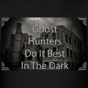 Ghost Hunters Do It Best T-Shirts - Men's T-Shirt