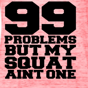 99 Problems But My Squat Aint One Tanks - Women's Flowy Tank Top by Bella