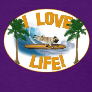 I love life! Pug Surfer - Women's T-Shirt