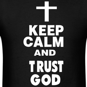 KEEP CALM AND TRUST GOD T-Shirts - Men's T-Shirt