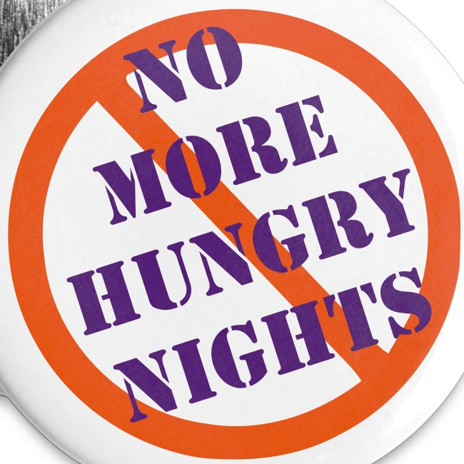 No More Hungry Nights Pin