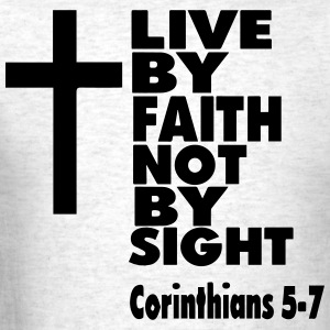 LIVE BY FAITH NOT BY SIGHT - Men's T-Shirt