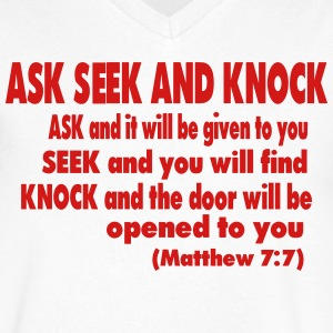 ASK SEEK AND KNOCK (Matthew 7:7) T-Shirts - Men's V-Neck T-Shirt by Canvas