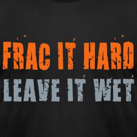 Design ~ Frac it hard - T-shirt