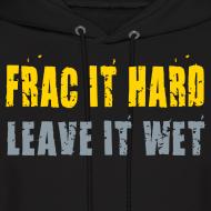 Design ~ Frac It Hard - Hoodie