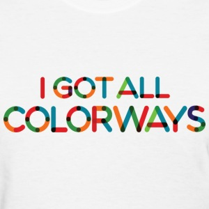 I Got All Colorways Women's T-Shirts - Women's T-Shirt