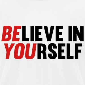Believe in Yourself T-Shirts - Men's T-Shirt by American Apparel