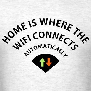 Home is Where the WiFi Connects T-Shirts - Men's T-Shirt