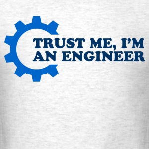 trust me im an engineer - Men's T-Shirt