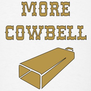 More Cowbell T-Shirts - Men's T-Shirt