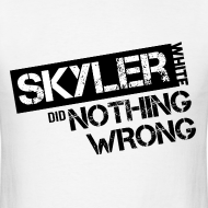 Design ~ Breaking Bad T-Shirts: Skyler White did Nothing Wrong