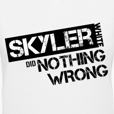 Breaking Bad: Skyler White did Nothing Wrong Women's T-Shirts