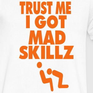 TRUST ME I GOT MAD SKILLZ (x rated vision) T-Shirts - Men's V-Neck T-Shirt by Canvas
