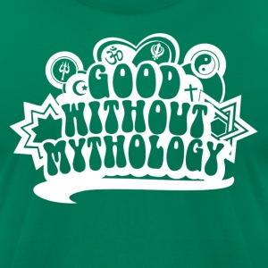 GOOD WITHOUT MYTHOLOGY - Men's T-Shirt by American Apparel