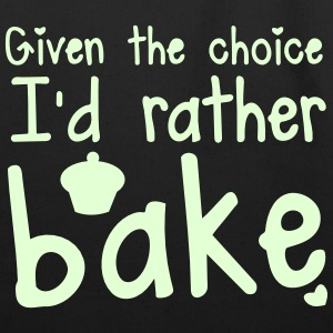 Given the CHOICE I'd rather bake! with cupcake Bags & backpacks - Eco-Friendly Cotton Tote