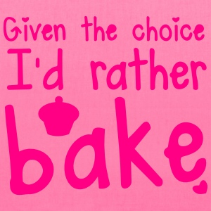 Given the CHOICE I'd rather bake! with cupcake Bags & backpacks - Tote Bag