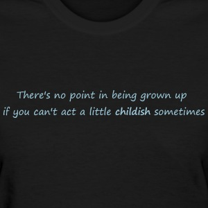 childish Women's T-Shirts - Women's T-Shirt