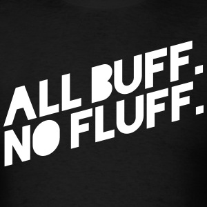 ALL BUFF NO FLUFF T-Shirts - Men's T-Shirt