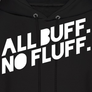 ALL BUFF NO FLUFF Hoodies - Men's Hoodie