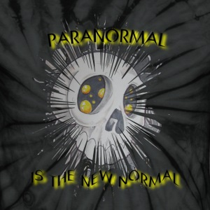 Paranormal Is The New Normal - Unisex Tie Dye T-Shirt